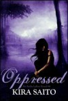 Oppressed - Kira Saito