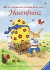 Die schönsten Geschichten vom Hasenfranz - Ursel Scheffler, Iskender Gider, Hermien Stellmacher