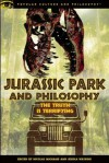 Jurassic Park and Philosophy: The Truth Is Terrifying - Nicolas Michaud, Jessica Watkins