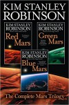 The Complete Mars Trilogy: Red Mars, Green Mars, Blue Mars - Kim Stanley Robinson