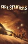 Fire Starters - Jen Storm, Scott B. Henderson, Donovan Yaciuk