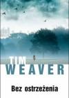 Bez ostrzeżenia - Tim Weaver