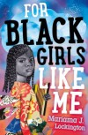 For Black Girls Like Me - Mariama Lockington