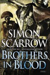 Brothers in Blood: A Roman Legion Novel - Simon Scarrow