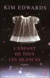 L'Enfant de tous les silences - Kim Edwards, Evelyne Jouve