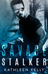 Savage Stalker - Kathleen   Kelly