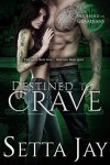 Destined to Crave (Descended of Guardians) (Volume 1) - Setta Jay