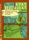 Adat Berdaulat: Melawan Serbuan Kapitalisme di Aceh - Sulaiman Tripa, Roem Topatimasang, Affan Ramli, Arianto Sangaji, Fahri Salam