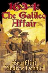 1634: The Galileo Affair (The Ring Of Fire) - Eric Flint, Andrew Dennis
