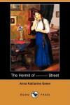 The Hermit of ——— Street (Dodo Press) - Anna Katharine Green