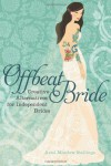 Offbeat Bride: Creative Alternatives for Independent Brides - Ariel Meadow Stallings