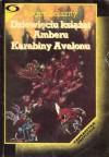 Dziewięciu książąt Amberu. Karabiny Avalonu - Roger Zelazny