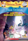 Thea Stilton and the Dancing Shadows - Thea Stilton