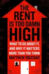The Rent Is Too Damn High - Matthew Yglesias