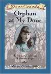 Orphan at My Door: The Home Child Diary of Victoria Cope - Jean Little