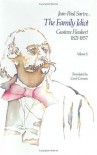 The Family Idiot 5: Gustave Flaubert 1821-1857 - Jean-Paul Sartre, Carol Cosman