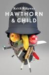 Hawthorn & Child - Keith Ridgway