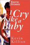 I Cry Like a Baby - Kevin Killian