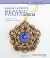Sabine Lippert's Beaded Fantasies: 30 Romantic Jewelry Projects - Sabine Lippert