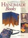 The Essential Guide to Making Handmade Books - Gabrielle Fox