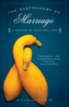 The Gastronomy of Marriage: A Memoir of Food and Love - Michelle Maisto