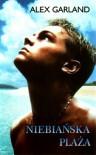 Niebiańska plaża - Alex Garland