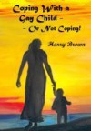 Coping With a Gay Child - Or Not Coping! - Harry Brown