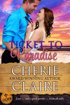 Ticket to Paradise (The Cajun Embassy Book 1) - Cherie Claire
