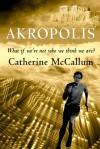 Akropolis - Catherine McCallum
