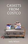 Caskets from Costco - Kelly G. Wilson