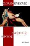 The Book / the Writer - Zoran Zivkovic