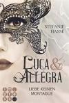 Luca & Allegra, Band 1: Liebe keinen Montague - Stefanie Hasse