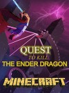 Minecraft: Quest To Kill The Ender Dragon (Minecraft Adventures Book 2) - Ryan Johnson, Minecraft Books