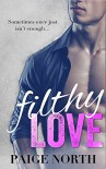 Filthy Love (Second Chance With My Brother's Best Friend, Book Six) - Paige North