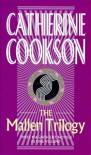 The Mallen Trilogy: Three Magnificent Novels in One Volume - Catherine Cookson