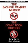 The Bashful Vampire Murder & Comic Book Murders - Bob Frey