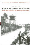 Escape and Evasion: POW Breakouts in World War Two (Cassell Military Classics) - Ian Dear