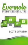Evernote: Evernote Essential Tips - Scott Davidson