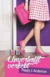 Unverhofft verliebt - Poppy J. Anderson