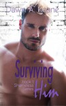 Surviving Him - D.A. Keane