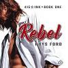 Rebel - Tristan James Mabry, Rhys Ford