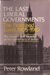 The Last Liberal Governments, Vol. 1: The Promised Land, 1905-1910 (Hardcover) - Peter Rowland
