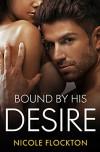 Bound By His Desire (Bound Series Book 2) - Nicole Flockton