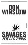 Savages - Zeit des Zorns: Roman (suhrkamp taschenbuch) - Don Winslow, Conny Lösch