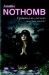 Z pokorą i uniżeniem oraz inne powieści - Amélie Nothomb