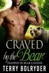Craved by the Bear (Trapped in Bear Canyon Book 2) - Terry Bolryder