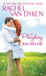 The Playboy Bachelor - Rachel Van Dyken