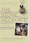 The Stone Necklace: A Novel (Story River Books) - Carla Damron, Patti Callahan Henry