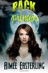 Pack Princess: A Fantastical Werewolf Adventure (Wolf Rampant) (Volume 2) - Aimee Easterling