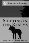 Shifting in The Realms - The Twin Cities Series - Theresa Snyder